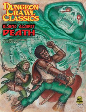 Dungeon Crawl Classics RPG #74: Blades Against Death [DCC RPG]