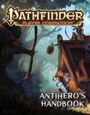 Pathfinder RPG: (Player Companion) Antihero\'s Handbook